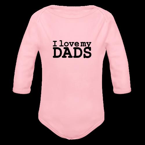 I love my dads - Baby bio-rompertje met lange mouwen