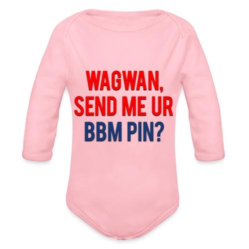 Wagwan Send BBM Clean - Organic Longsleeve Baby Bodysuit