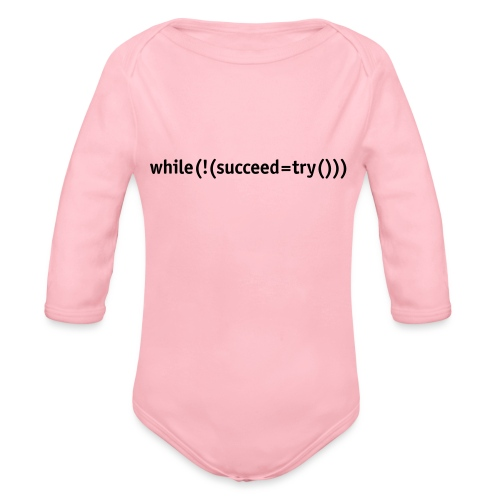 While not succeed, try again. - Organic Longsleeve Baby Bodysuit