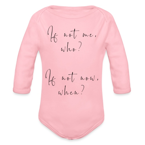 If not me, who? If not now, when? - Body ecologico per neonato a manica lunga