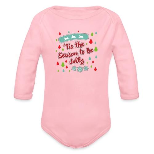 Tis the Season to be Jolly - Organic Longsleeve Baby Bodysuit