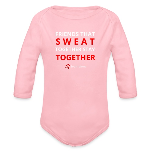 Friends that SWEAT together stay TOGETHER - Baby Bio-Langarm-Body