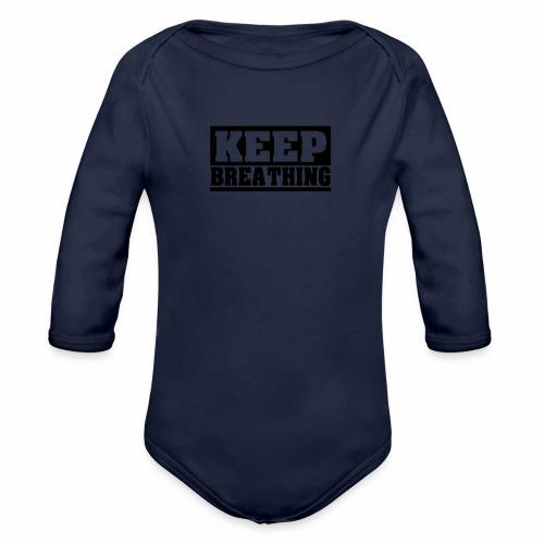 KEEP BREATHING Spruch, atme weiter, schlicht - Baby Bio-Langarm-Body