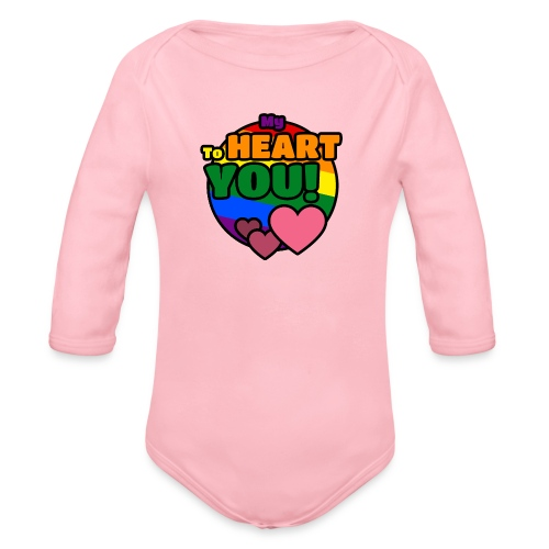 My Heart To You! T-shirts and clothes with love. - Organic Longsleeve Baby Bodysuit
