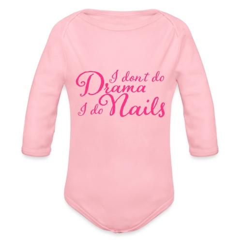 I don't Do Drama I Do Nails - Baby bio-rompertje met lange mouwen
