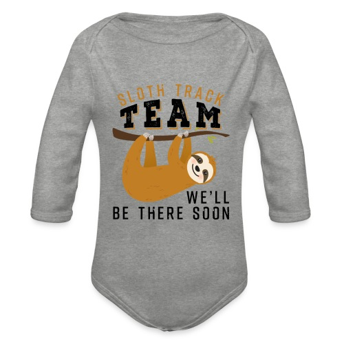 Sloth Track Team We'll Be There Soon - Baby Bio-Langarm-Body