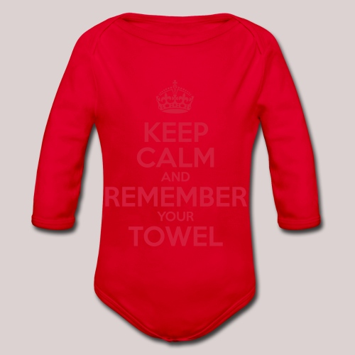 Keep Calm and Remember your Towel | nerd | hipster - Baby Bio-Langarm-Body