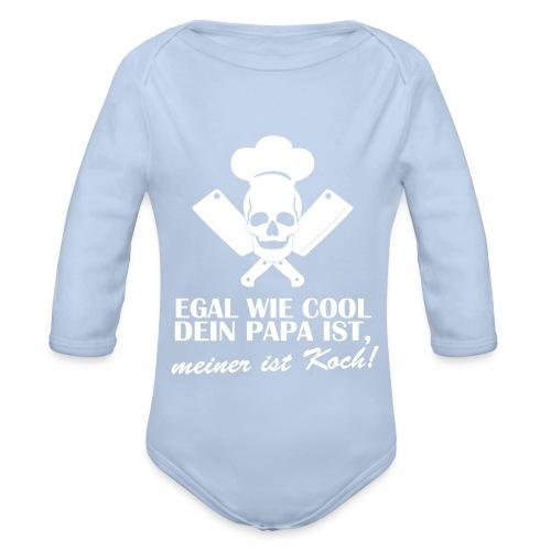 Egal wie cool Dein Papa ist, meiner ist Koch - Baby Bio-Langarm-Body