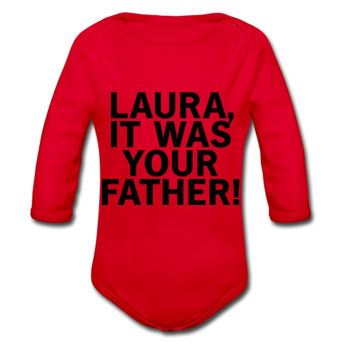 Laura it was your father - Baby Bio-Langarm-Body