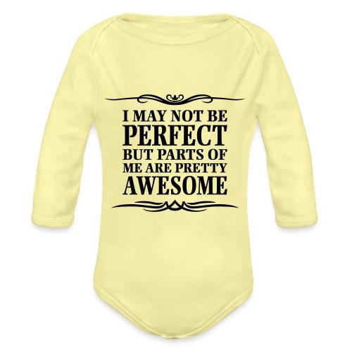I May Not Be Perfect - Organic Longsleeve Baby Bodysuit
