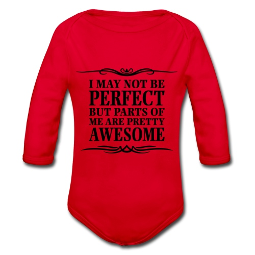 I May Not Be Perfect - Organic Longsleeve Baby Bodysuit