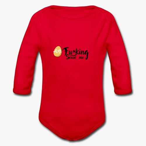 Egg Fucking Scuse me - Organic Longsleeve Baby Bodysuit