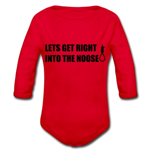 LETS GET RIGHT INTO THE NOOSE Cup - Organic Longsleeve Baby Bodysuit