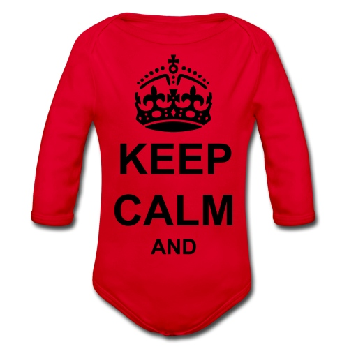 Keep Calm And Your Text Best Price - Organic Longsleeve Baby Bodysuit
