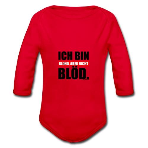 Spruch Ich bin blond, aber nicht blöd - b-o-w - Baby Bio-Langarm-Body