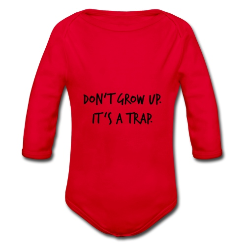 Don't grow up… Handschrift Stil - Farbe wählbar - Baby Bio-Langarm-Body