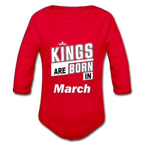 KINGS ARE BORN IN MARCH - Baby Bio-Langarm-Body