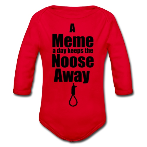 A Meme A Day Keeps the Noose Away - Organic Longsleeve Baby Bodysuit