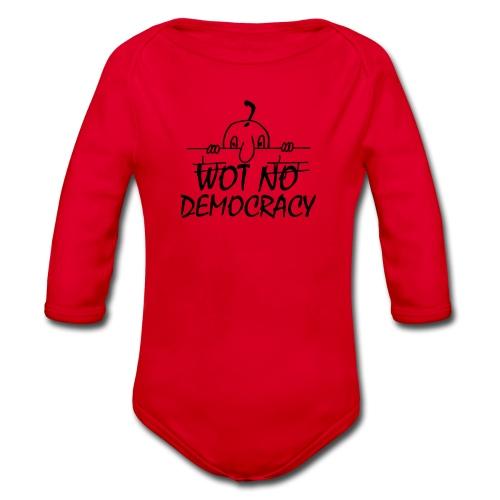WOT NO DEMOCRACY - Organic Longsleeve Baby Bodysuit