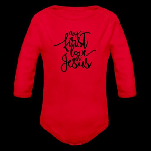 My fist love is Jesus - Baby Bio-Langarm-Body