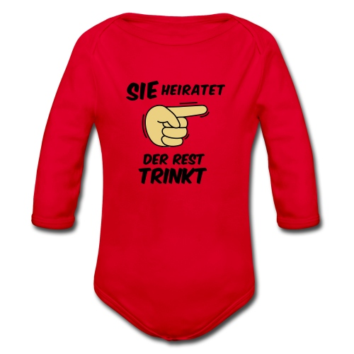 Sie heiratet der Rest trinkt - JGA T-Shirt - party - Baby Bio-Langarm-Body