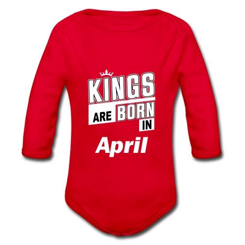 KINGS ARE BORN IN APRIL - Baby Bio-Langarm-Body