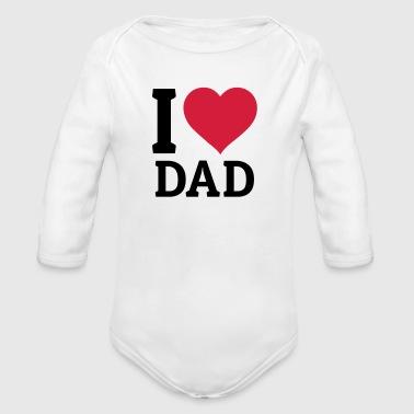 I love Dad rakastan isä - Vauvan pitkähihainen luomu-body