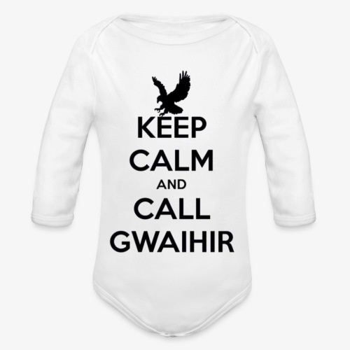 Keep Calm And Call Gwaihir - Organic Longsleeve Baby Bodysuit