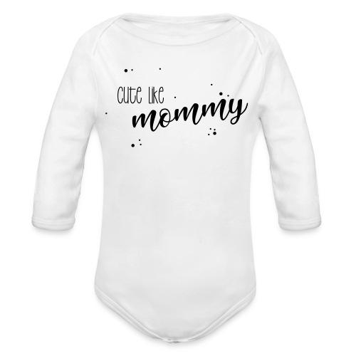 shirtsbydep cute like mommy - Baby bio-rompertje met lange mouwen