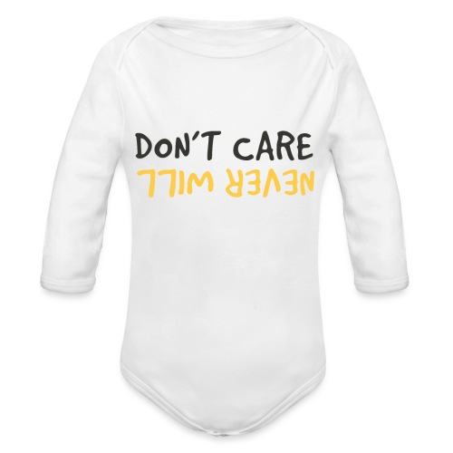 Don't Care, Never Will by Dougsteins - Organic Longsleeve Baby Bodysuit