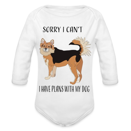 Sorry I can't! I have plans with my dog - Baby Bio-Langarm-Body