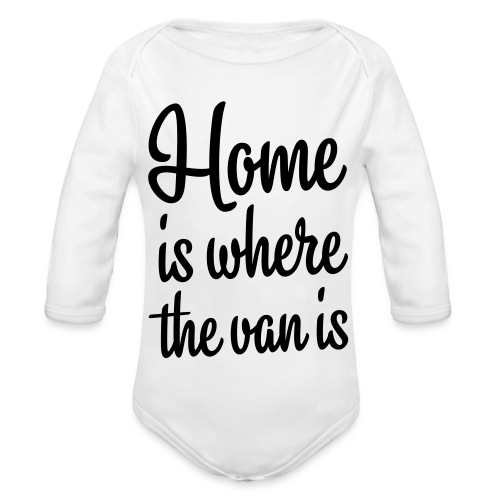 Home is where the van is - Autonaut.com - Organic Longsleeve Baby Bodysuit