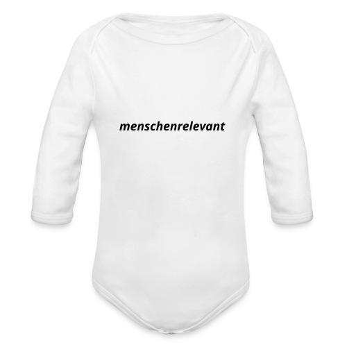 menschenrelevant statt systemrelevant - Baby Bio-Langarm-Body