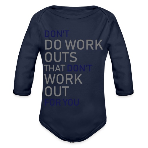 Don't do workouts - Organic Longsleeve Baby Bodysuit