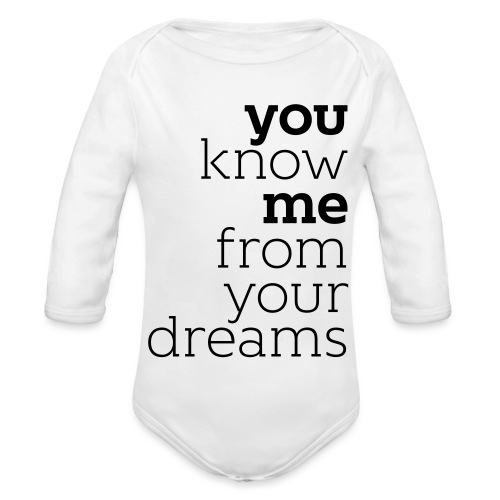 you know me from your dreams - Baby Bio-Langarm-Body
