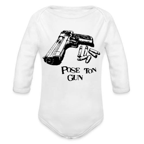 Pose ton gun NT... - Body Bébé bio manches longues