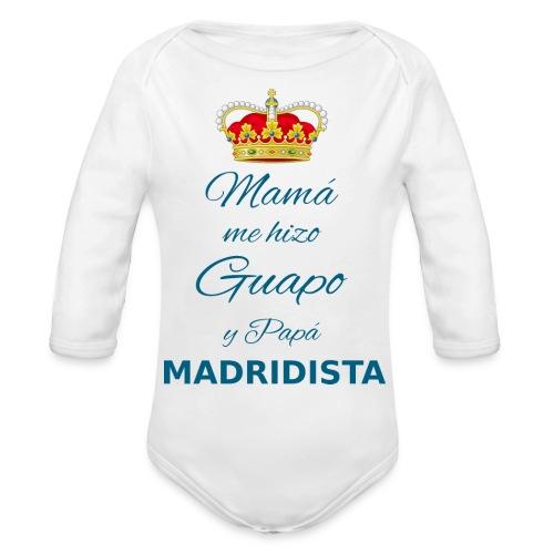 Mamà me hizo guapo y papà MADRIDISTA - Body ecologico per neonato a manica lunga