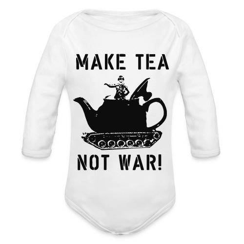 Make Tea not War! - Organic Longsleeve Baby Bodysuit