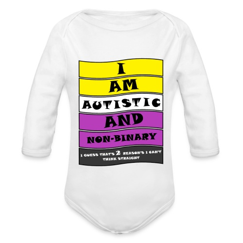 Autistic and Non-binary | Funny Quote - Organic Longsleeve Baby Bodysuit
