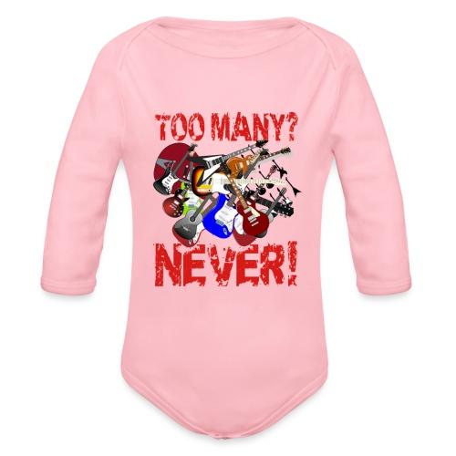 Too Many Guitars? Never! - Organic Longsleeve Baby Bodysuit