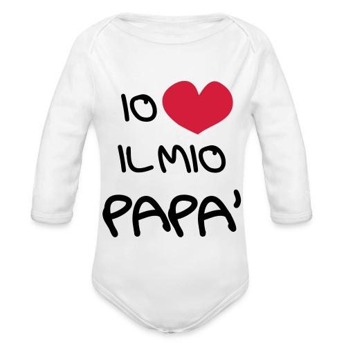 Io Amo il Mio Papà - Body ecologico per neonato a manica lunga