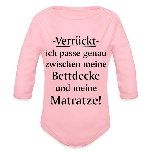 Verrückt ich passe zwischen Bettdecke und Matratze - Baby Bio-Langarm-Body