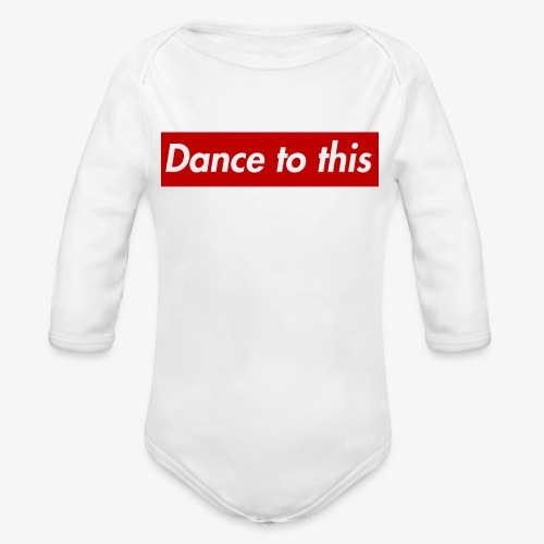 Dance to this - Baby Bio-Langarm-Body