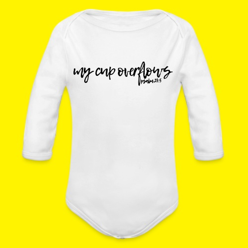 My Cup Overflows - Psalm 23: 5 - Organic Longsleeve Baby Bodysuit