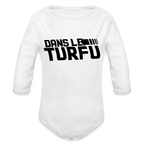 Dans le turfu - Body bébé bio manches longues