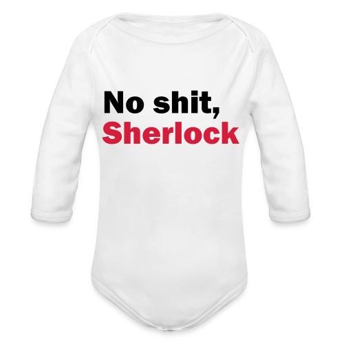 No shit, Sherlock - Organic Longsleeve Baby Bodysuit