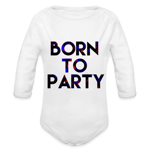Born to Party - Organic Longsleeve Baby Bodysuit