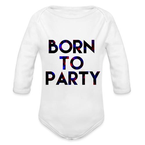Born to Party - Organic Longsleeve Baby Bodysuit