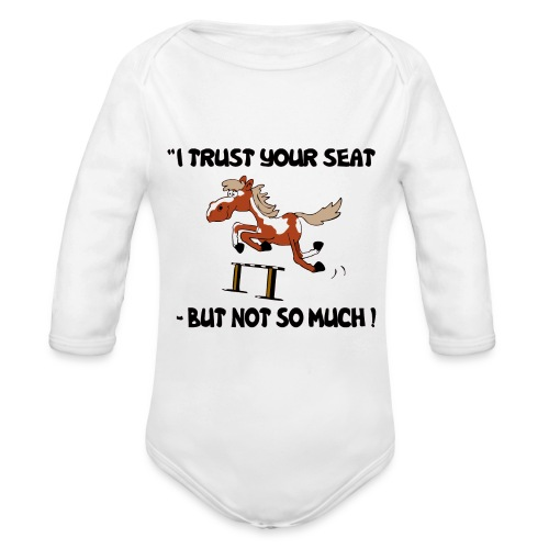 I trust your but not soo much - Baby Bio-Langarm-Body