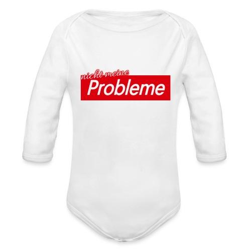 Nicht meine Probleme - Baby Bio-Langarm-Body